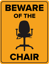 Beware of the chair